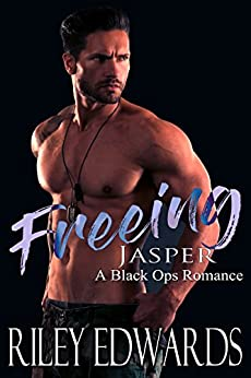 Freeing Jasper: A Black Ops Romance (The 707 Freedom Series Book 2) by [Edwards, Riley]