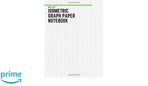Isometric Graph Paper Notebook 8 1 2 X11 For 3D Rendering