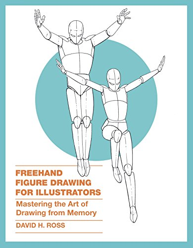 Human Figure 3d - Freehand Figure Drawing for Illustrators: Mastering the Art of Drawing from Memory