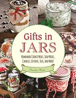 Book Cover: Gifts in Jars: Homemade Cookie Mixes, Soup Mixes, Candles, Lotions, Teas, and More!