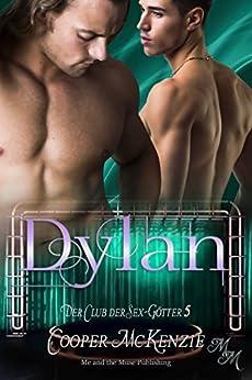 Dylan (Der Club der Sex-Götter 5) (German Edition) by [McKenzie, Cooper]