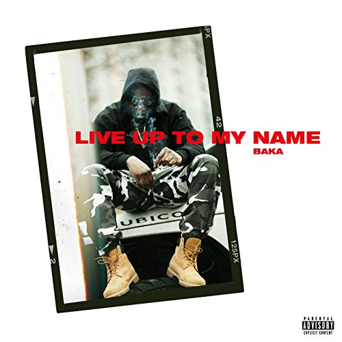 Live Up To My Name [Explicit]