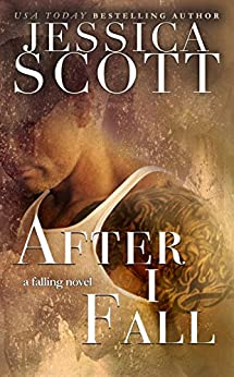 After I Fall (Falling Book 3) by [Scott, Jessica]