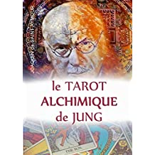LE TAROT ALCHIMIQUE DU JUNG (French Edition)