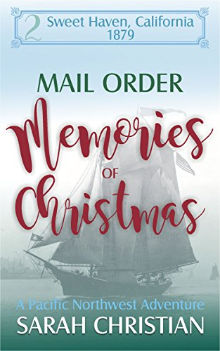 Mail Order Memories of Christmas: A Pacific Northwest Adventure (Sweet Haven California Book 2)