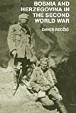 Bosnia and Herzegovina in the Second World War, Redzic, Enver and Donia, Robert, 0415646138