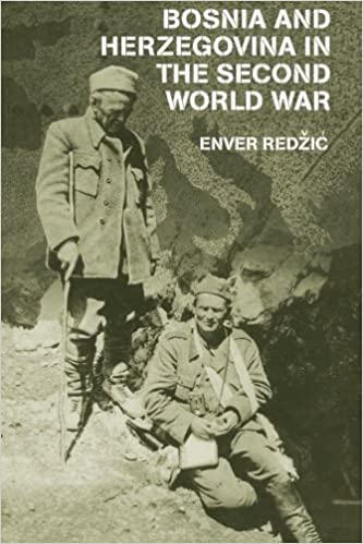 Bosnia And Herzegovina In The Second World War (Cass Military Studies)