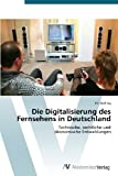 Die Digitalisierung des Fernsehens in Deutschland, Eric Kolling and Kolling Eric, 3639398270