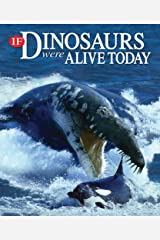 If Dinosaurs Were Alive Today Hardcover