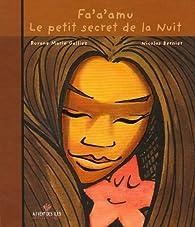 Fa'A'Amu : Petit Secret de la nuit par Roxane Marie Galliez