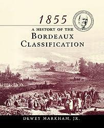 1855 Bordeaux: A History of the Bordeaux Classification (Hospitality)