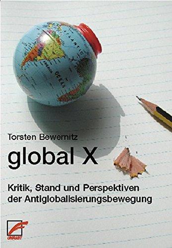 global X: Kritik, Stand und Perspektiven der Antiglobalisierungsbewegung.