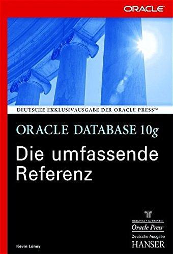 Oracle Database 10g - Die umfassende Referenz Gebundenes Buch – 3. März 2005 Kevin Loney Hans Hajer 3446228330 Anwendungs-Software