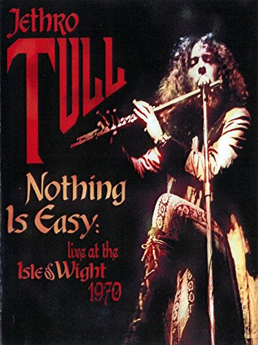 Jethro Tull - Nothing Is Easy - Live At the Isle Of Wight -