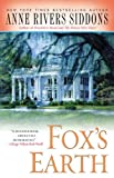 Fox's Earth, Anne Rivers Siddons, 1416553533