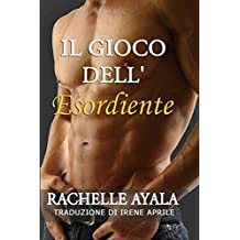 Il Gioco dell'Esordiente (Italian Edition)
