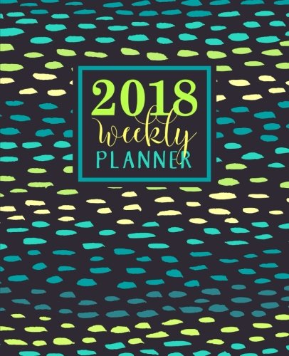 Weekly Planner: 2018 Weekly Planner: Portable Format: Trendy Teal Turquoise & Lime Abstract Watercolor Premium Cover with Modern Calligraphy & ... Mindfulness, Antistress & Organization)
