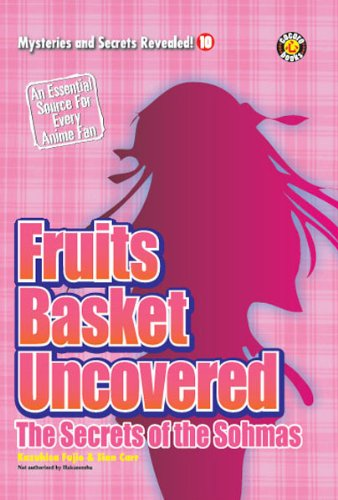 Fruits Basket Uncovered: The Secrets of the Sohmas (Mysteries and Secrets Revealed! Book 10)