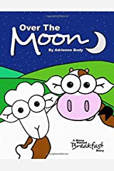 Over The Moon: A Sheep Named Breakfast Story Paperback