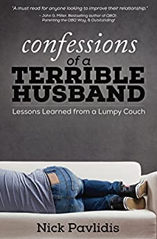 Confessions of a Terrible Husband: Lessons Learned from a Lumpy Couch by [Pavlidis, Nick]