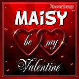 Maisy Personalized Valentine Song - Male Voice