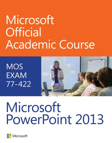 MOS Exam 77-422 Microsoft PowerPoint 2013 by Microsoft Official Academic Course, Publisher : Wiley