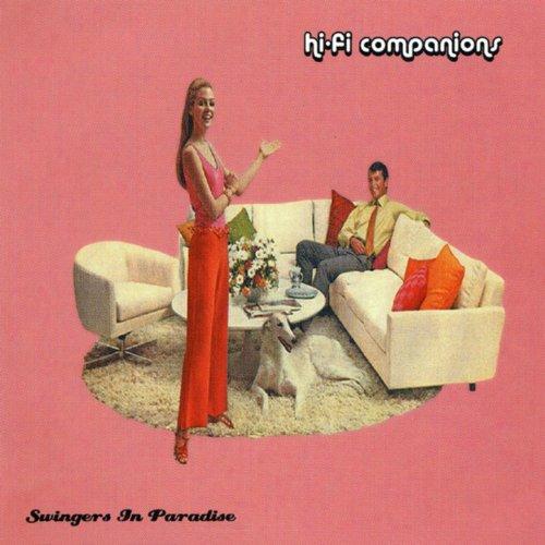 Hi – Fi Companions – Swingers In Paradise – CD – FLAC – 2004 – flachedelic