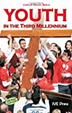 Youth in the Third Millenium, Carlos Miguel Buela, 1933871288