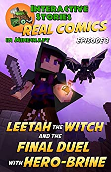 Amazing Minecraft Comics: Leetah the Witch and the Final Duel with Hero-brine: The Greatest Minecraft Comics for Kids (Real Comics in Minecraft - Leetah the Witch Book 3) by [Crowther, Calvin]