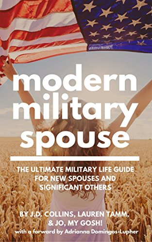 modern military spouse the ultimate military life guide for new spouses and signficant others by
