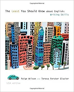 The Least You Should Know About English: Writing Skills 12th edition by Wilson, Paige, Glazier, Teresa Ferster (2014)