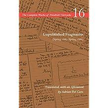 Unpublished Fragments (Spring 1885–Spring 1886): Volume 16