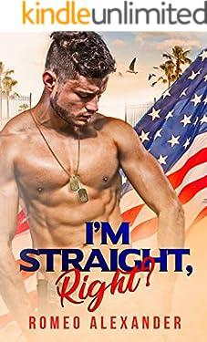 I'm Straight, Right?