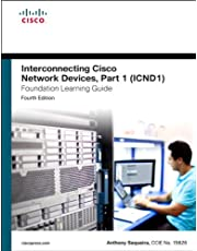 Interconnecting Cisco Network Devices, Part 1 (ICND1) Foundation Learning Guide (Foundation Learning Guides)