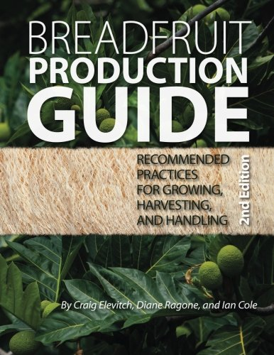 Breadfruit Production Guide: Recommended practices for growing, harvesting, and handling pdf
