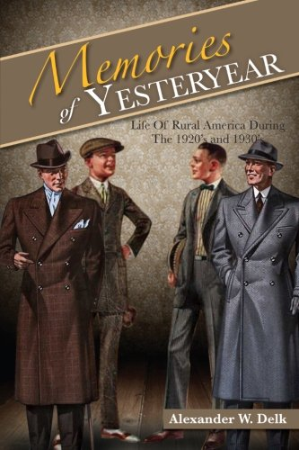 Read Online Memories of Yesteryear: Life of Rural America During The 1920's and 1930's ebook