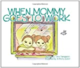 When Mommy Goes to Work, Dina Templeton, 0982571356