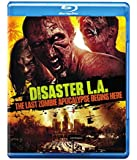 Disaster L.A: Last Zombie Apocalypse Begins Here [Blu-ray]