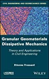 Granular Geomaterials Dissipative Mechanics: Theory and Applications in Civil Engineering