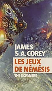 The expanse 05 : Les jeux de Némésis, Corey, James S. A.
