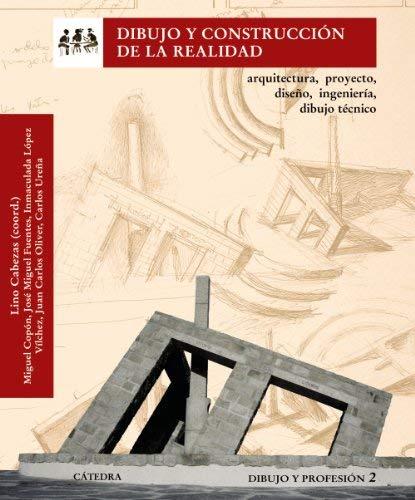 Dibujo construccion de la realidad. Arquitectura proyecto diseño ingenieria dibujo tecnico by Lino Cabezas coord. varios 1905-07-04: Amazon.es: Lino Cabezas (coord.) varios: Libros