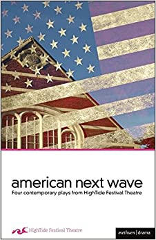 Book American Next Wave: Four contemporary plays from the HighTide Festival (Play Anthologies)