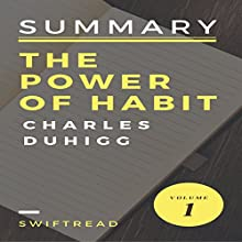 Summary: The Power of Habits by Charles Duhigg Audiobook by  Swiftread Narrated by Pete Beretta