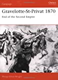 Gravelotte-St-Privat 1870: End of the Second Empire (Campaign)