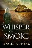 A Whisper of Smoke, Angela Hoke, 149210969X