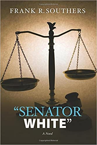 'Senator White': Volume 5 ('The Grievance Committee' series)