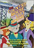 Country Mouse and the City Mouse Adventures: Adventures on the Orient Express