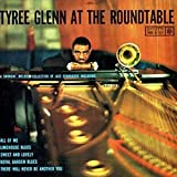 Tyree Glenn at the Roundtable