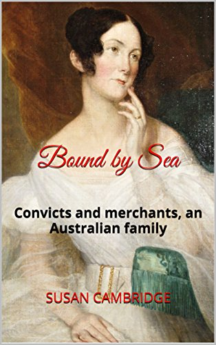 Bound by Sea: Convicts and merchants, an Australian family