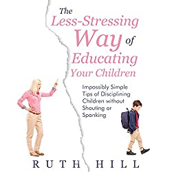 The Less-Stressing Way of Educating Your Children